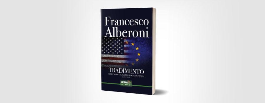 Tradimento come l'America ha tradito l'Europa e altri saggi